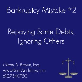 Bankruptcy Mistake #2: Repaying Some Debts, Ignoring Others